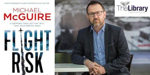 Author Talk: Michael McGuire - FLIGHT RISK (Colac)