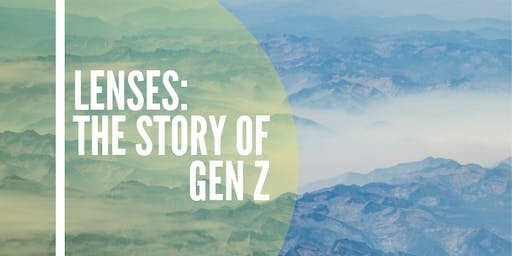 Lenses: The Story of Gen Z