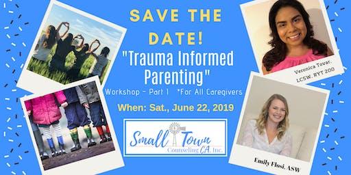 Trauma Informed Parenting Workshop Part I