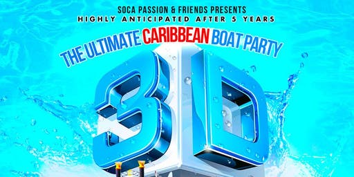 THE ULTIMATE CARIBBEAN BOAT PARTY ----> 3D