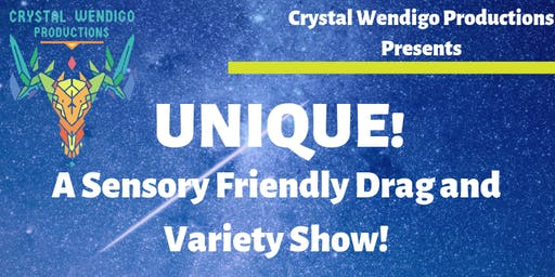 Unique! A Sensory Friendly and Family Friendly Drag and Variety Show!