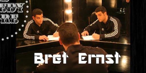 Bret Ernst - Saturday - 9:45pm