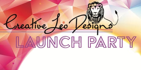 Creative Leo Designs Launch Party tickets