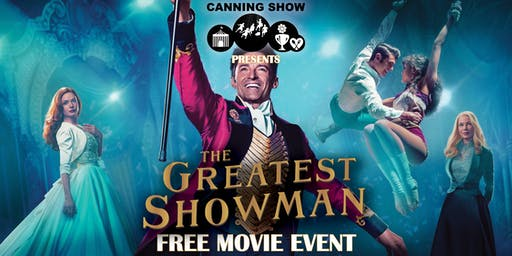 The Greatest Showman: Free Movie Event presented by Canning Show