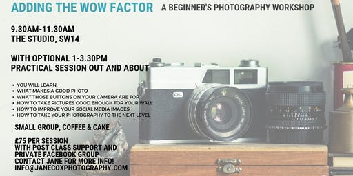 Adding the Wow factor: A beginners photography workshop