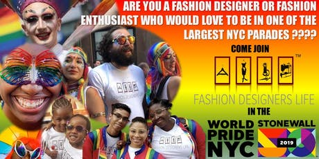 Join Fashion Designers Life Team and March with us in the NYC Pride Parade! tickets