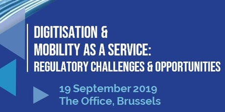 Digitisation & Mobility as a Service: Regulatory Challenges and Opportunities - A CERRE Executive Seminar tickets