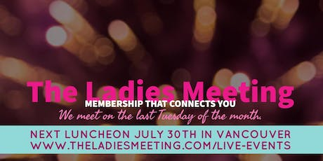 The Ladies Meeting July 2019 Vancouver tickets