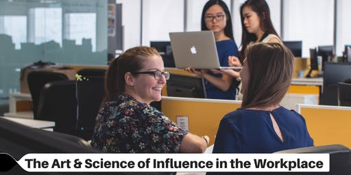 The Art & Science of Influence in the Workplace (SYDNEY)