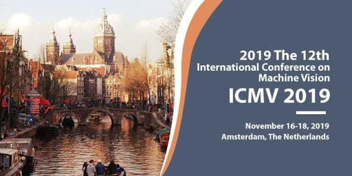The 12th International Conference on Machine Vision (ICMV 2019)