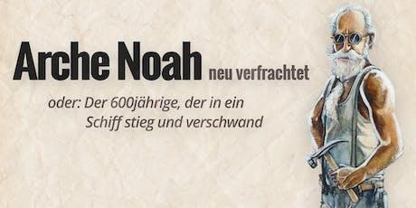 Arche Noah - neu verfrachtet - 2019 Tickets