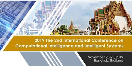 The 2nd International Conference on Computational Intelligence and Intelligent Systems (CIIS 2019) tickets