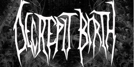 Decrepit Birth,Aenimus,TheKennedy  tickets