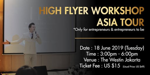 HIGH FLYER WORKSHOP ASIA TOUR IN JAKARTA
