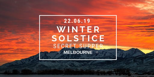 Winter Solstice Secret Supper - Melbourne