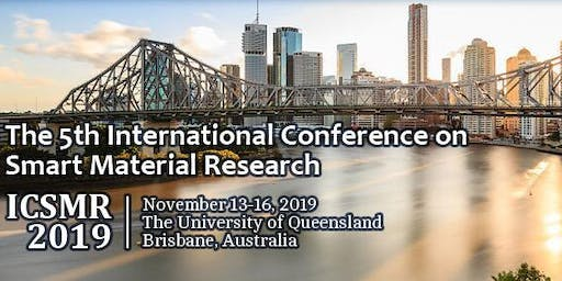 2019 5th International Conference on Smart Material Research (ICSMR 2019)
