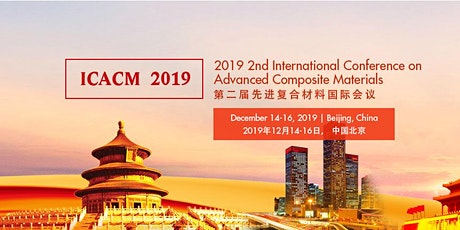 The 2nd International Conference on Advanced Composite Materials (ICACM 2019) tickets