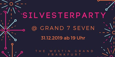 Silvesterparty im Grand Seven/ Westin Grand Frankfurt Tickets
