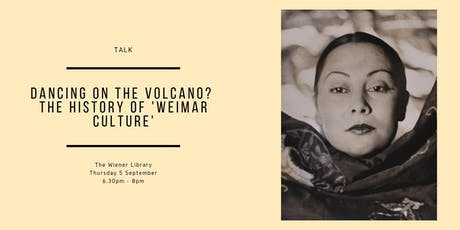Talk: Dancing on the Volcano? The History of 'Weimar Culture' tickets