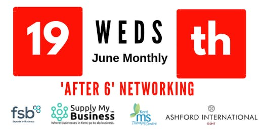 'After 6' FREE Monthly Ashford Networking - 19th June