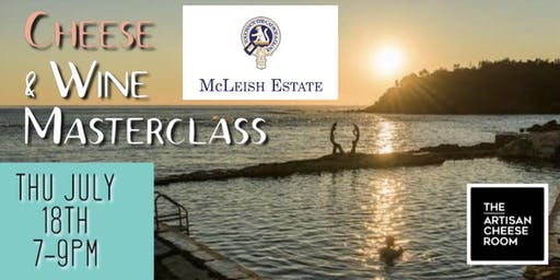 Cheese & Wine Matching Masterclass - The Artisan Cheese Room & McLeish Estate Wines