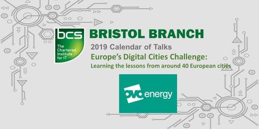 Europe's Digital Cities Challenge - learning the lessons from around 40 European cities - Bristol Branch