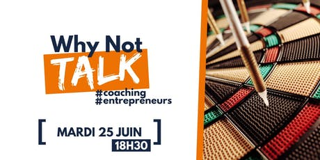 Why Not Talk - Coaching d'entrepreneurs billets