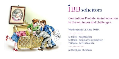 Contentious Probate Seminar: An introduction to the key issues and challenges