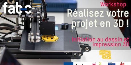 Réalisez votre projet en 3D : initiation au dessin et impression 3D tickets