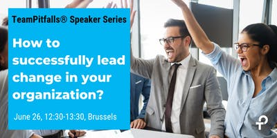 How to successfully lead change in your organization?