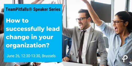 How to successfully lead change in your organization? tickets