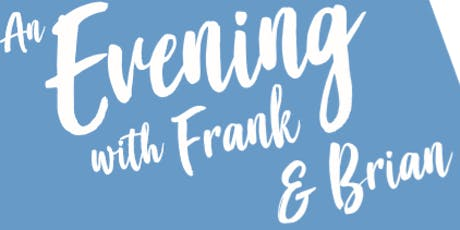 An Evening with Frank and Brian for Wombat's Wish tickets