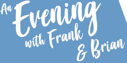 An Evening with Frank and Brian for Wombat's Wish