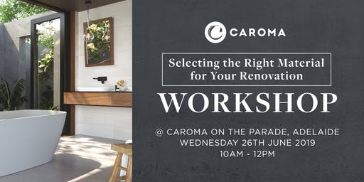 Caroma Adelaide Workshop - Selecting the Right Material for Your Renovation