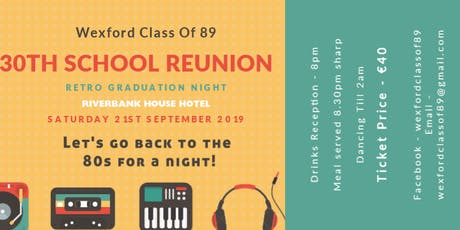 Wexford Classes Of 89 - All Schools Reunion tickets
