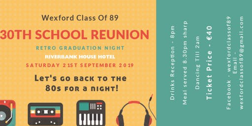 Wexford Classes Of 89 - All Schools Reunion