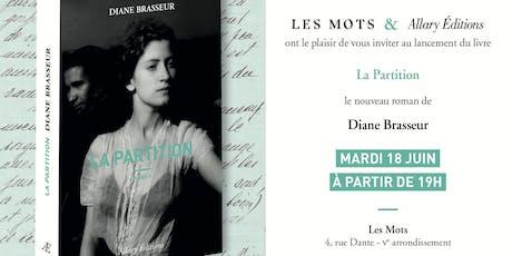"""Lancement du livre """"La Partition"""", le nouveau roman de Diane Brasseur  billets"""