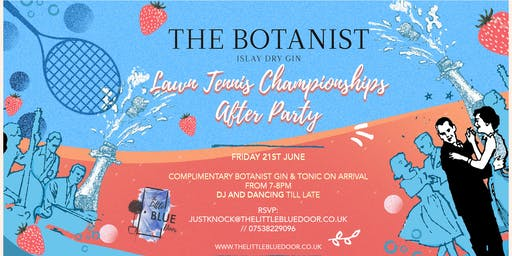 The Botanist Lawn Tennis Championships After Party at The Little Blue Door