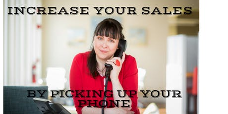 Free workshop: Increase Your Sales by Picking up Your Phone tickets