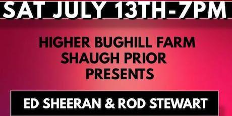 Ed Sheeran & Rod Stewart Tribute @ Bughill Farm , Shaugh Prior tickets