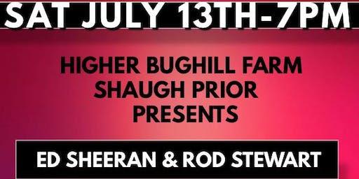 Ed Sheeran & Rod Stewart Tribute @ Bughill Farm , Shaugh Prior