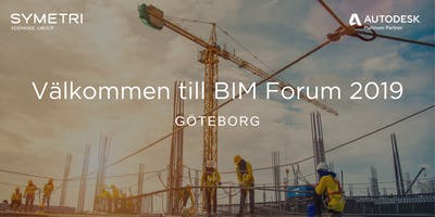 Symetri BIM Forum 2019 - Göteborg