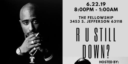 R U Still Down?!:An Art&Music Tribute to Tupac Shakur