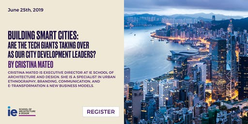 Masterclass Hong Kong - Building Smart Cities: Are the tech giants taking over as our city development leaders?