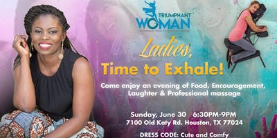 Ladies, Time to Exhale!!