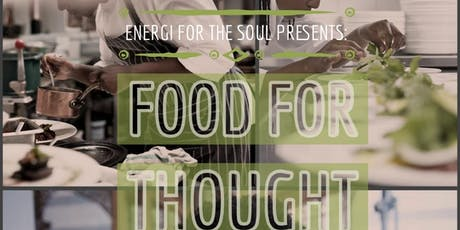 Energi for the Soul Presents: Food for Thought tickets