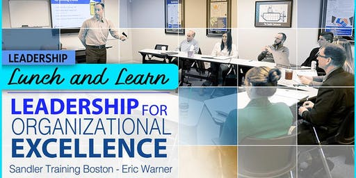 July Leadership Lunch and Learn - GUEST Invite: Leadership for Organizational Excellence Event