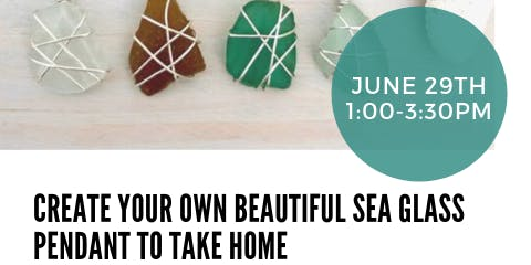 Sea Glass Pendent Workshop