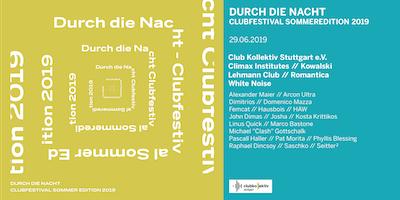 Durch die Nacht Clubfestival Sommeredition 2019