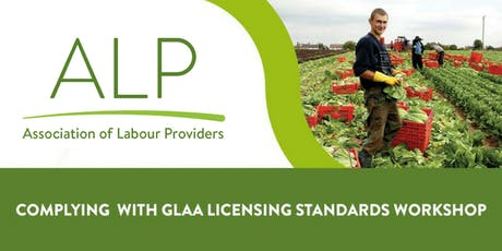 Complying with GLAA Licensing Standards Workshop - Spalding 28/11/2019 tickets